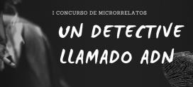 I Concurso de Microrrelatos 'Un detective llamado ADN'